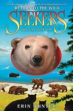 Seekers Return to the Wild: Seekers: Return to the Wild #6: the Longest Day 6 by Erin Hunter (2016, Hardcover)