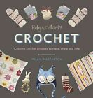 Ruby and Custard's Crochet: Creative crochet projects to make, share and love by Ruby and Custard (Paperback, 2016)