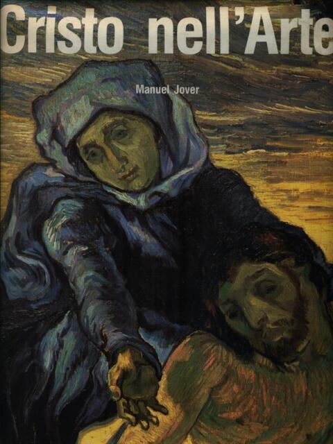 CRISTO NELL'ARTE  JOVER MANUEL LIBRERIA EDITRICE VATICANA 1994