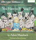 You Have to F**king Eat by Adam Mansbach (CD-Audio, 2014)