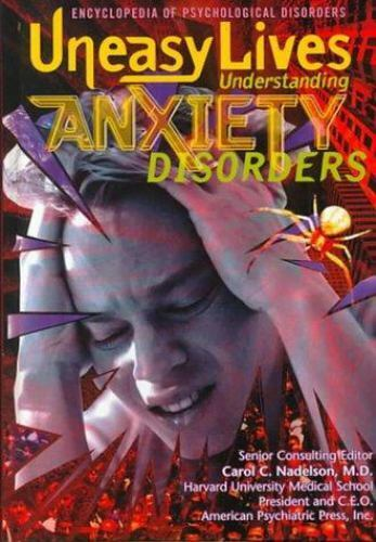Uneasy Lives : Understanding Anxiety Disorder by Linda N. Bayer