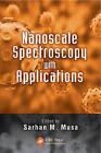 Nanoscale Spectroscopy with Applications by Taylor & Francis Inc (Hardback, 2013)