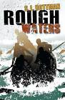 Rough Waters by S L Rottman (Paperback / softback, 2012)