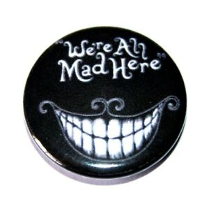 Alice-In-Wonderland-Cheshire-Cat-We-039-re-all-mad-here-button-pin-badge