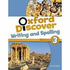 Oxford Discover: 3: Writing and Spelling by Oxford University Press (Paperback, 2014)