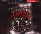 Between the Devil and the Deep Blue Sea by April Genevieve Tucholke (CD-Audio, 2014)