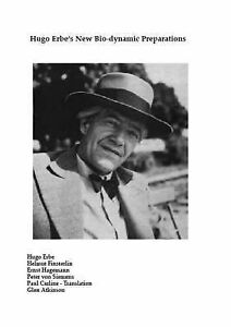 Hugo Erbe's New Bio-dynamic Preparations by Ernst Hagermann, Helmut Finsterlin,
