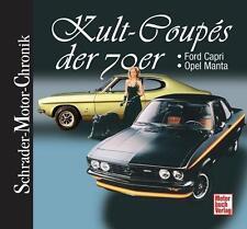Kult-Coupés der 70er - Ford Capri -Opel Manta von Rainer Manthey (2012)