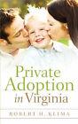 Private Adoption in Virginia by Robert Klima (Paperback / softback, 2004)