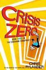 Crisis Zero 9780062327475 by Chris Rylander Hardback