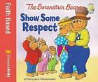 The Berenstain Bears Show Some Respect by Jan Berenstain, Mike Berenstain (Paperback, 2011)
