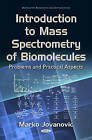 Introduction to Mass Spectrometry of Biomolecules: Problems & Practical Aspects by Marko Jovanovic (Hardback, 2016)