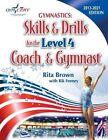 Gymnastics: Level 4 Skills & Drills for the Coach and Gymnast by Rik Feeney, Rita Brown (Paperback / softback, 2013)