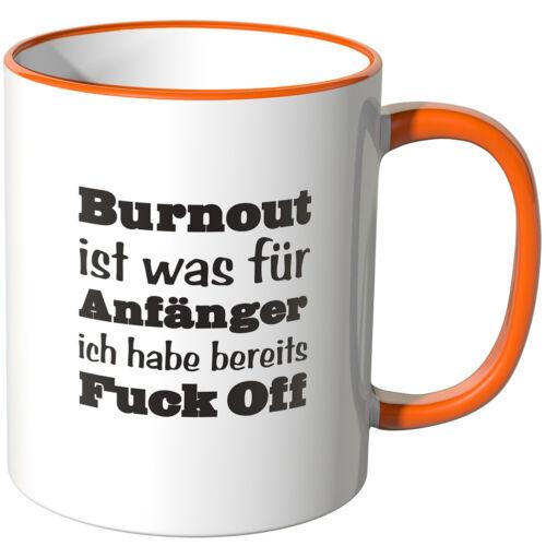 """JUNIWORDS Tasse Spruch /""""Burnout ist was für Anfänger Ich habe FUCK-OFF/"""""""