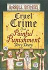 Cruel Crimes and Painful Punishments by Terry Deary (Hardback, 2002)