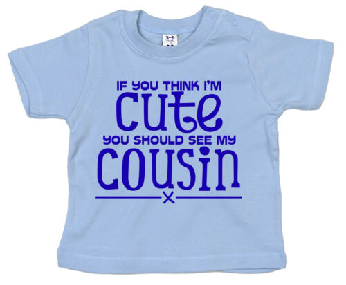"""Cousin Baby T-Shirt /""""If you think I/'m Cute see My Cousin/"""" Funny Tee Gift"""