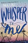 Whisper to Me by Nick Lake (Paperback, 2016)