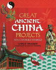 GREAT ANCIENT CHINA PROJECTS: 25 GREAT PROJECTS YOU CAN BUILD YOURSELF by Lance Kramer (Paperback, 2008)
