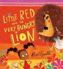 Little Red and the Very Hungry Lion by Alex T. Smith (Paperback, 2015)