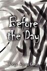 Before the Day by Jorge Santa Cruz (Paperback / softback, 2011)