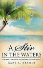A Stir in the Waters by Mark A Kramer (Paperback / softback, 2011)