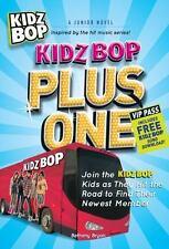 Kidz Bop Plus One - The  Junior Novel: Join the Kidz Bop Kidz as They Hit the Ro