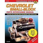Chevrolet Small Block Parts Interchange Manual by Ed Jr Staffel (Paperback / softback, 2010)
