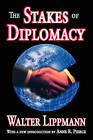 The Stakes of Diplomacy by Walter Lippmann (Paperback, 2008)