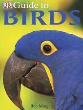 DK Guide to Birds (DK Guides) - Good - Morgan, Ben - Hardcover