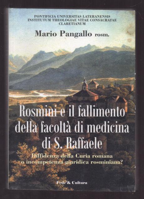 """Pangallo: """"ROSMINI E IL FALLIMENTO DELLA FACOLTA' DI MEDICINA DI S. RAFFAELE"""""""