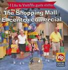 The Shopping Mall/El Centro Comercial by Jacqueline Laks Gorman (Paperback / softback, 2005)