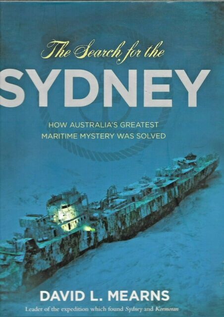 THE SEARCH FOR THE SYDNEY BY DAVID MEARNS, MARITIME MYSTERY AUST, LIKE NEW | DJ