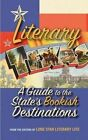 Literary Texas: A Guide to the State's Literary Destinations by Editors Of Lone Star Literary Life (Paperback / softback, 2016)