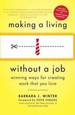 Making a Living Without a Job : Winning Ways for Creating Work That You Love by Barbara Winter (2009, Paperback, Revised)