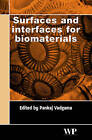 Surfaces and Interfaces for Biomaterials by Elsevier Science & Technology (Hardback, 2005)