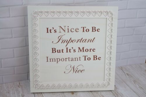Wall Plaque It/'s Nice To Be Important To Be Nice White Wooden Sign 47cm F1649B