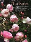 Tea Roses: Old Roses for Warm Gardens by Hillary Merrifield, Billy West, Jenny Jones, Noelene Drage, Di Durston, Lynne Chapman (Hardback, 2008)