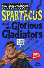 Spartacus and His Glorious Gladiators by Toby Brown (Paperback, 2010)