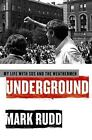 Underground : My Life with SDS and the Weathermen by Mark Rudd (2009, Hardcover)