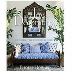 The Joy of Decorating : Southern Style with Mrs. Howard by Phoebe Howard (2012, Hardcover)