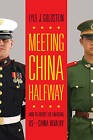 Meeting China Halfway: How to Defuse the Emerging US-China Rivalry by Lyle J. Goldstein (Hardback, 2015)