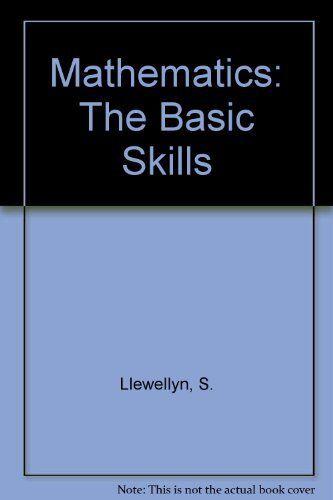 Mathematics: The Basic Skills,S. Llewellyn, Alex Greer- 9780859501484