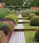 Gartendesigner von Kerstin Walter (2014, Gebundene Ausgabe)
