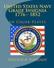 United States Navy Grade Insignia 1776 - 1852 by Preston B Perrenot (Paperback / softback, 2010)