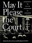 May it Please the Court: 23 Live Recordings of Landmark Cases as Argued before the Supreme Court, Including the Actual Voices of the Attorneys and Ju by Stephanie Guitton, Peter Irons (Book, 1999)