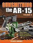 Gunsmithing the AR-15 Volume 2: Volume 2 by Patrick Sweeney (Paperback, 2014)