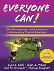 Everyone Can!: Skill Development and Assessment in Elementary Physical Education by Gail Dummer, Luke Kelly, Thomas Sampson, Janet Wessel (Paperback, 2010)