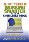 The Lawyer's Guide to Working Smarter with Knowledge Tools by Marc Lauritsen (Paperback / softback)