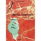 Berlin Triptych by David Wagner (Paperback, 2014)