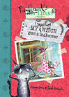 My Unwilling Witch Gets a Makeover by Hiawyn Oram (Paperback, 2008)